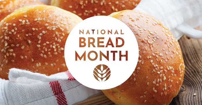 There's a National Bread Month and I wasn't informed????
